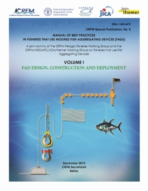Manual of Best Practices in Fisheries that uses Moored Fish Aggregating Devices: FAD Design, Construction and Deployment, Volume I.